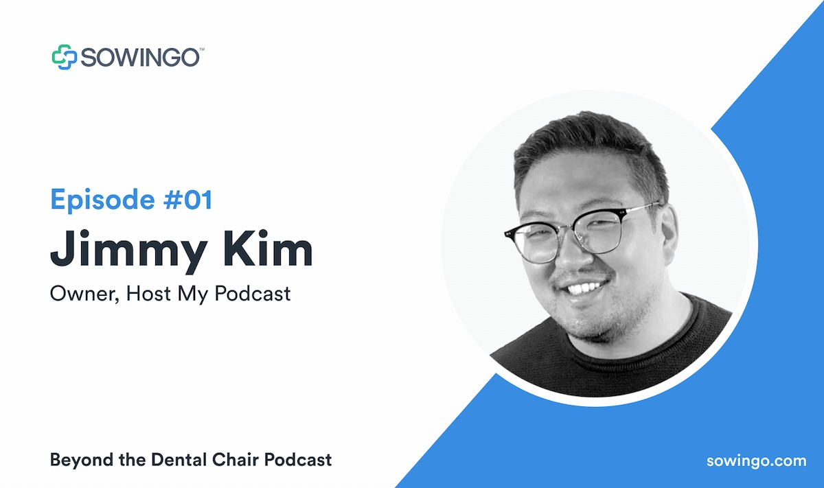 Beyond the dental podcast with Jimmy Kim
